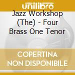 Four brass one tenor - cohn al cd musicale di Jazz workshop (al cohn)