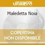 MALEDETTA NOIA cd musicale di CALIFANO FRANCO