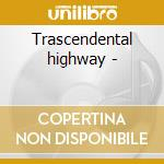 Trascendental highway - cd musicale di Colin hay (men at work)