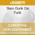 SLAM DUNK DA FUNK cd musicale di Five