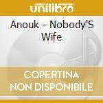 NOBODY'S WIFE cd musicale di ANOUK