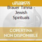 JEWISH SPIRITUAL cd musicale di Timna Brauer