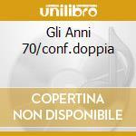 GLI ANNI 70/CONF.DOPPIA cd musicale di Lucio Battisti