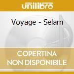 Selam cd musicale di Voyage