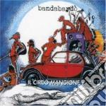 IL CIRCO MANGIONE cd musicale di BANDABARDO'