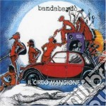 Bandabardo' - Il Circo Mangione cd musicale di BANDABARDO'