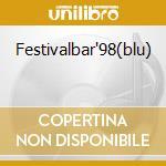 FESTIVALBAR'98(BLU) cd musicale di Artisti Vari