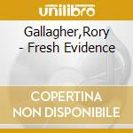 FRESH EVIDENCE cd musicale di GALLAGHER RORY