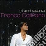 GLI ANNI 70 (2CDX1) cd musicale di Franco Califano