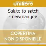 Salute to satch - newman joe cd musicale di Joe newman & his orchestra