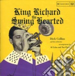Dick Collins & His Orchestra - King Richard The Swing Hearted cd musicale di Dick collins & his orchestra