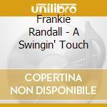 Frankie Randall - A Swingin' Touch cd musicale di Randall Frankie