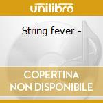 String fever - cd musicale di Wayne Chuck