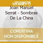 Sombras de la china cd musicale di Serrat joan manuel