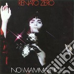 Renato Zero - No! Mamma No! cd musicale di Renato Zero