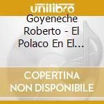 Tango argentino-el polaco en el recuerdo vol.2 cd musicale di Roberto Goyeneche