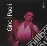 DEDICATO A ... - IL MEGLIO DI GINO PAOLI cd musicale di PAOLI GINO