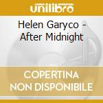 Helen Garyco - After Midnight cd musicale di Garyco Helen