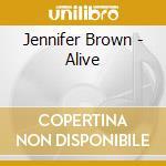 ALIVE cd musicale di Jennifer Brown
