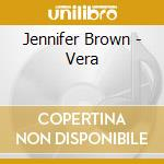 Jennifer Brown - Vera cd musicale di Jennifer Brown