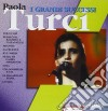 Paola Turci - I Grandi Successi cd