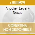 Another Level - Nexus cd musicale di Level Another