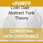 Abstract funk theory colin dale cd musicale