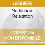 MEDITATION: RELAXATION cd musicale di Artisti Vari