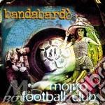 MOJITO FOOTBALL CLUB cd musicale di BANDABARDO'