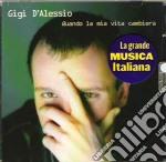 QUANDO LA MIA VITA CAMBIERA cd musicale di Gigi D'alessio