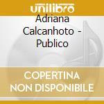 PUBLICO cd musicale di CALCANHOTTO ADRIANA