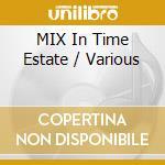 MIX IN TIME ESTATE cd musicale di Artisti Vari
