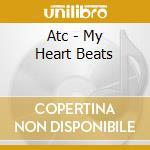 MY HEART BEATS LIKE A DRUM cd musicale di ATC