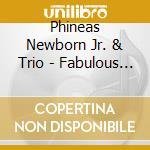 Phineas Newborn Jr. & Trio - Fabulous Phineas cd musicale di Phineas newborn jr. & trio