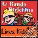 LA BANDA BIRICHINA cd musicale di ARTISTI VARI