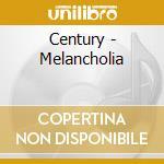MELANCHOLIA cd musicale di CENTURY