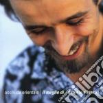 OCCHI DA ORIENTALE/IL MEGLIO DI cd musicale di Daniele Silvestri