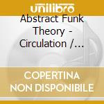 ABSTRACT FUNK THEORY cd musicale di CIRCULATION