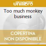 Too much monkey business cd musicale di Elvis Presley