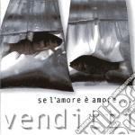Antonello Venditti - Se L'amore E' Amore cd musicale di Antonello Venditti
