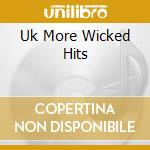 Uk:more wicked hits cd musicale