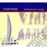 Schizophrenic lounge 01 cd musicale di VIBEMARES