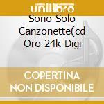 SONO SOLO CANZONETTE(CD ORO 24K DIGI cd musicale di Edoardo Bennato