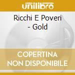 RICCHI E POVERI GOLD cd musicale di RICCHI E POVERI