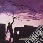 ANDARE CAMMINARE LAVORARE cd musicale di Piero Ciampi