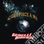 COME PIACE A ME(19.900pubblico) cd musicale di GEMELLI DIVERSI