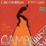 Cambaio - cd musicale di Chico buarque & edu lobo