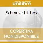 Schmuse hit box cd musicale