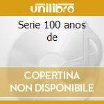 Serie 100 anos de cd musicale di Sa de sandra