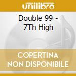 7th high cd musicale di Double 99
